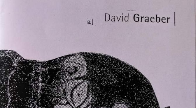 """""""Frammenti di frammenti"""" – a David Graeber (da Naven)"""
